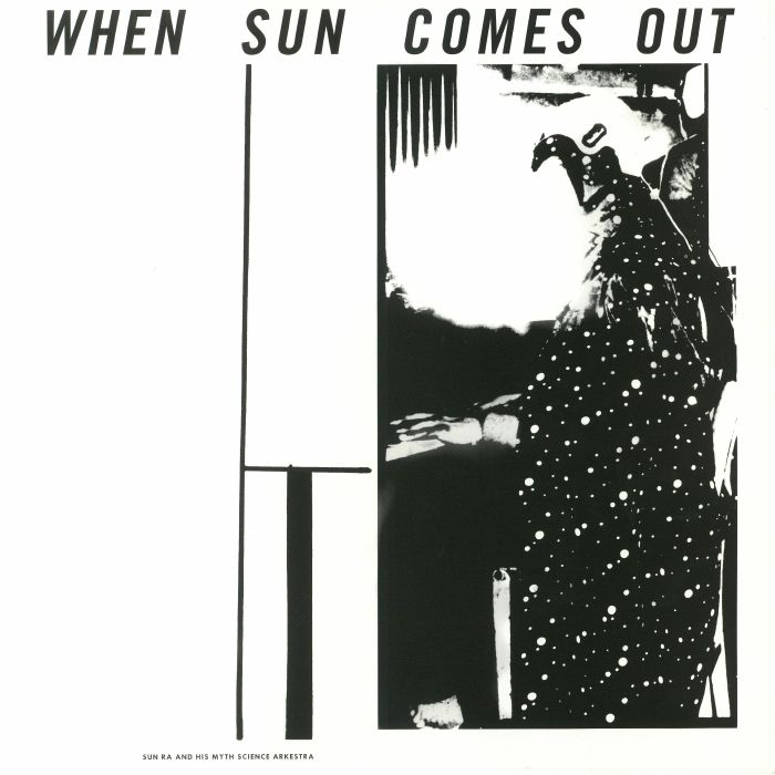 SUN RA & HIS MYTH SCIENCE ARKESTRA - When Sun Comes Out (reissue)