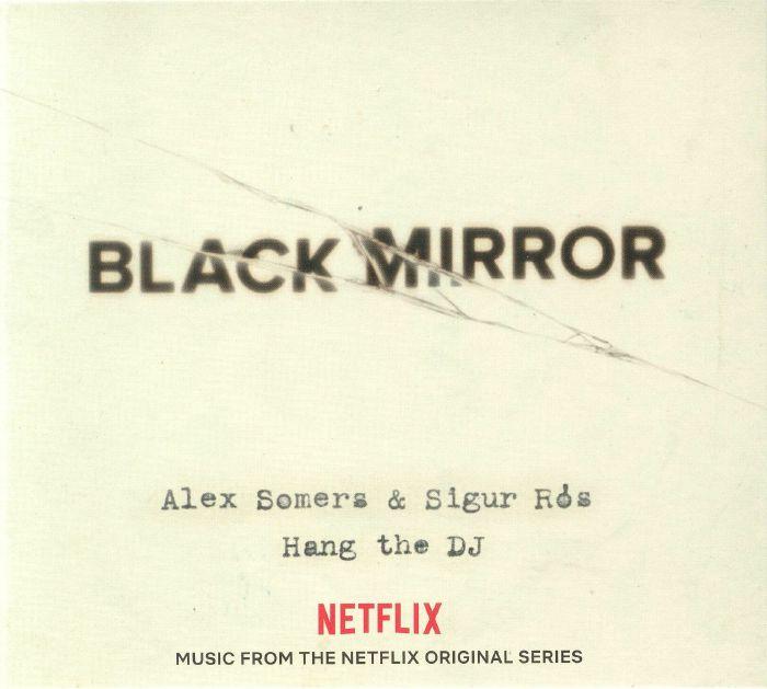 SOMERS, Alex/SIGUR ROS - Black Mirror: Hang The DJ (Soundtrack)