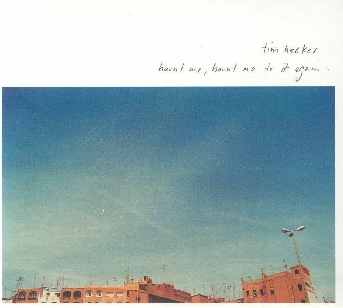 HECKER, Tim - Haunt Me Haunt Me Do It Again (reissue)