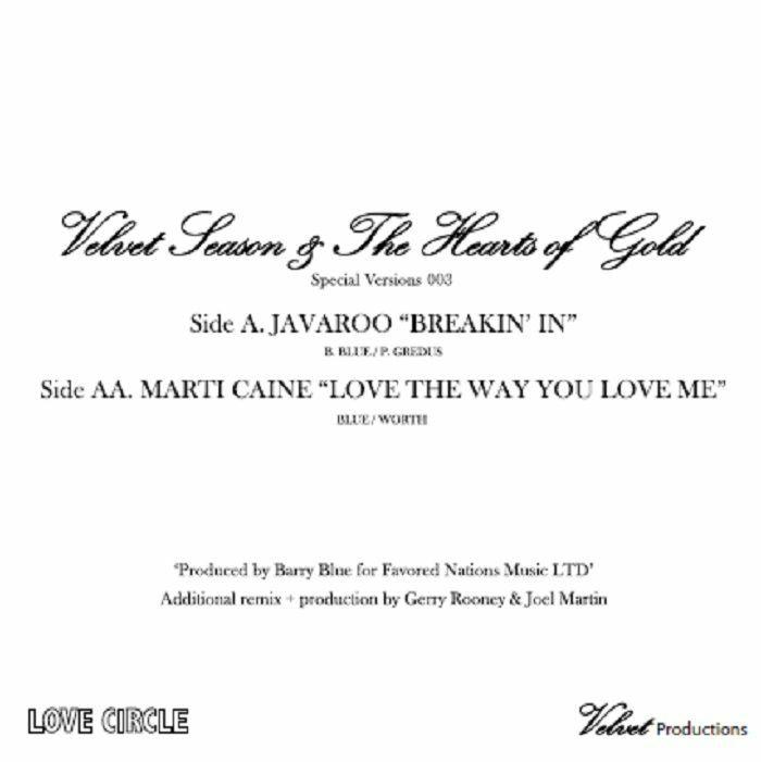 VELVET SEASON & THE HEARTS OF GOLD presents JAVAROO/MARTI CAINE - Breakin In/Love The Way You Love Me