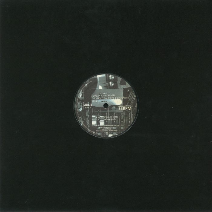 CLAUSSELL, Joaquin Joe - The Unofficial Edits & Overdubs Special Advanced Edition Vol 2 Vinyl 1