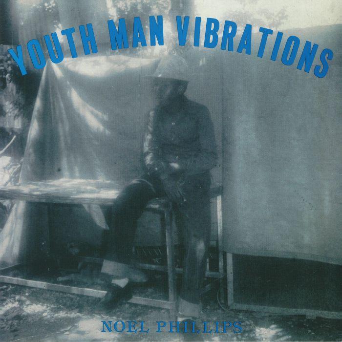 PHILLIPS, Noel - Youth Man Vibrations