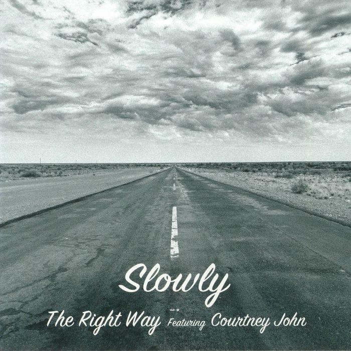 SLOWLY feat COURTNEY JOHN - The Right Way