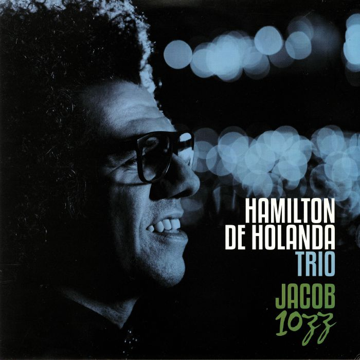 HAMILTON DE HOLANDA TRIO - Jacob 10ZZ