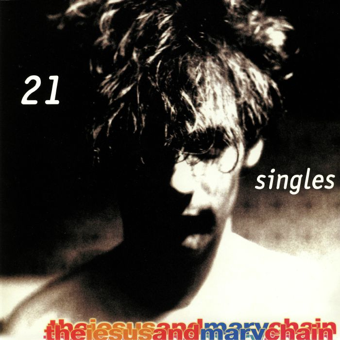 JESUS & MARY CHAIN, The - 21 Singles: 1984-1998
