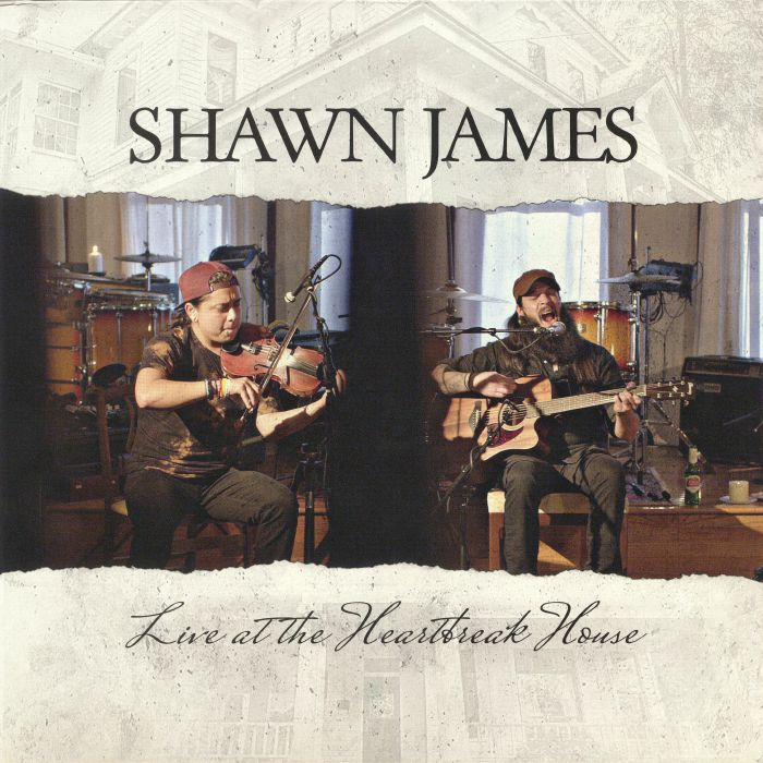 JAMES, Shawn - Live At The Heartbreak House