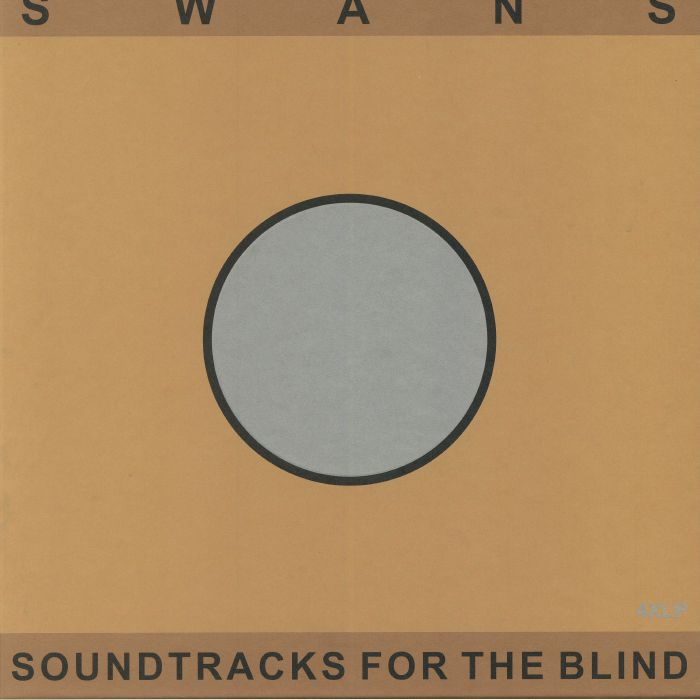 SWANS - Soundtracks For The Blind (reissue)