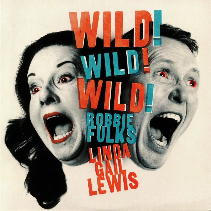 FULKS, Robbie/LINDA GAIL LEWIS - Wild! Wild! Wild!