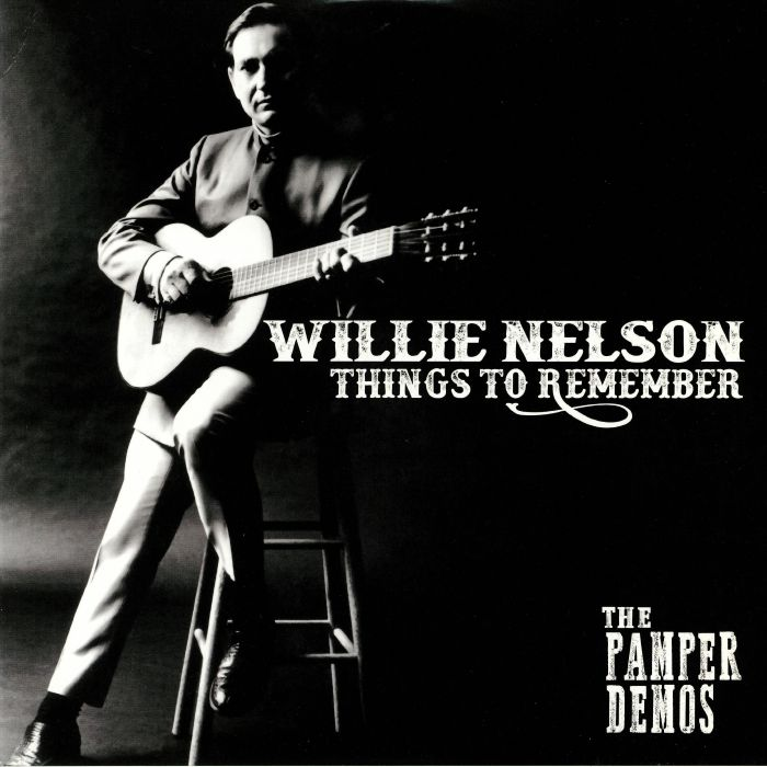 NELSON, Willie - Things To Remember: The Pamper Demos