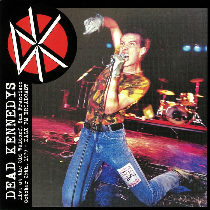DEAD KENNEDYS - Live At The Old Waldorf San Francisco October 25th 1979: KALX FM Broadcast