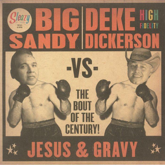 BIG SANDY vs DEKE DICKERSON - Jesus & Gravy
