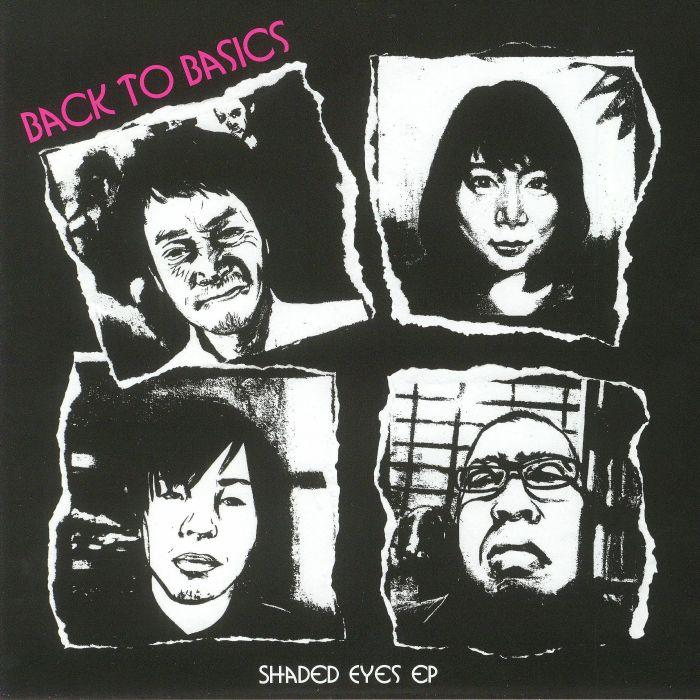 BACK TO BASICS - Shaded Eyes EP