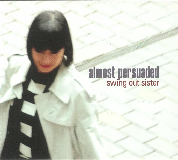 SWING OUT SISTER - Almost Persuaded
