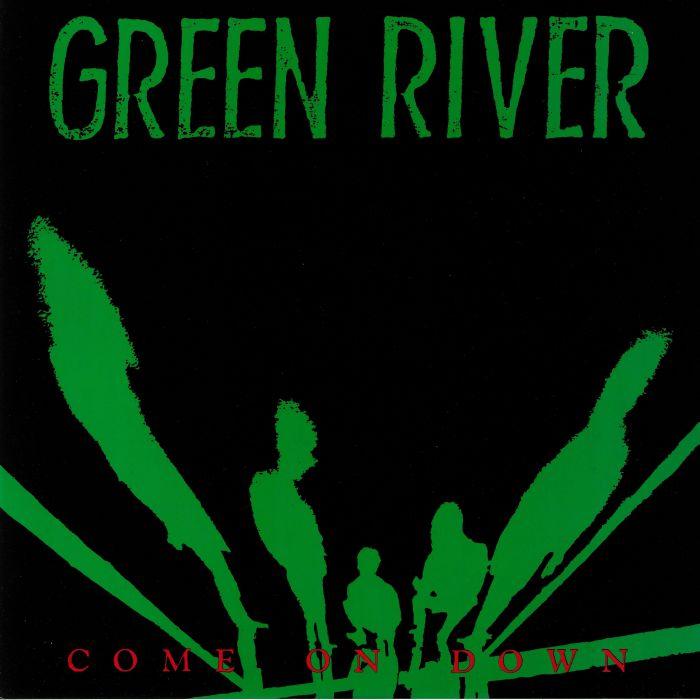 GREEN RIVER - Come On Down (reissue)
