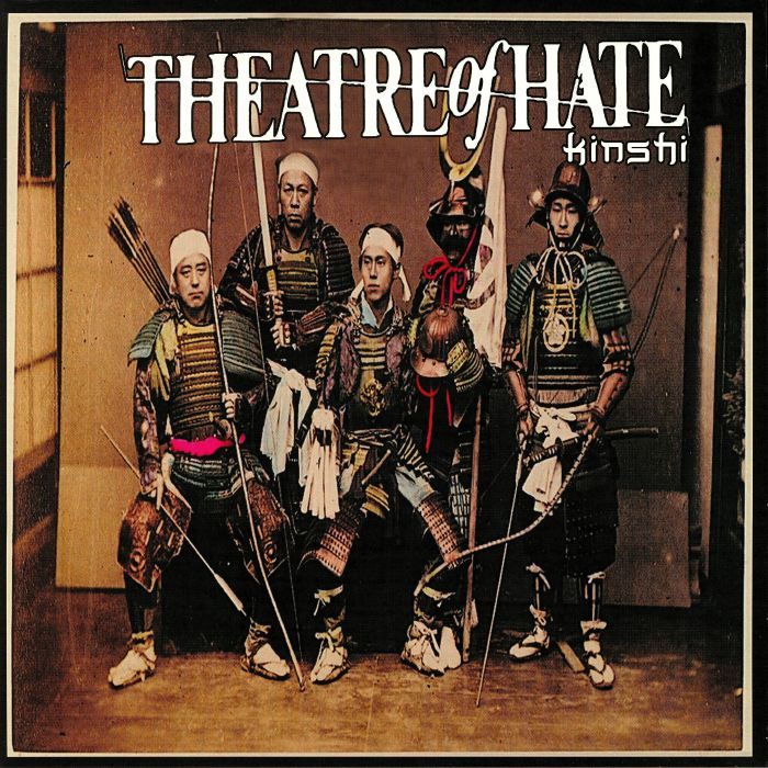 THEATRE OF HATE - Kinshi