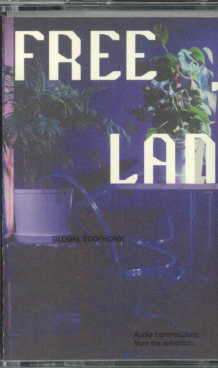 FREE THE LAND aka PUCE MARY/JESSE SANES - Global Ecophony: Audio Transmissions From The Exhibiton