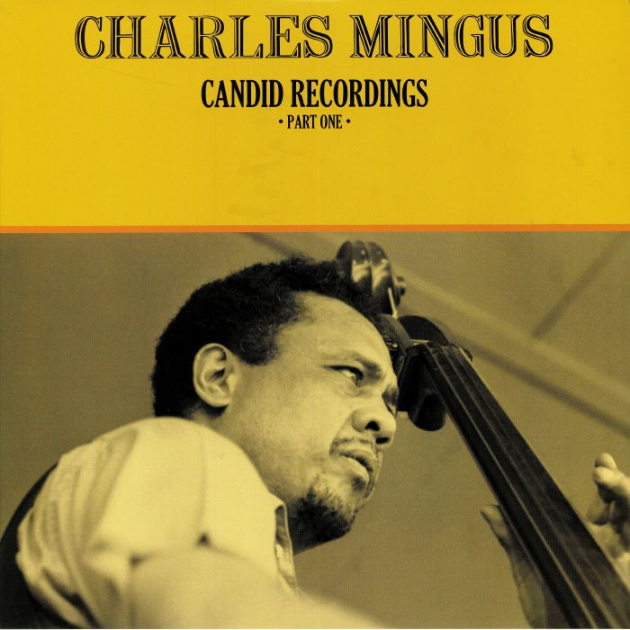 MINGUS, Charles - Candid Recordings: Part One