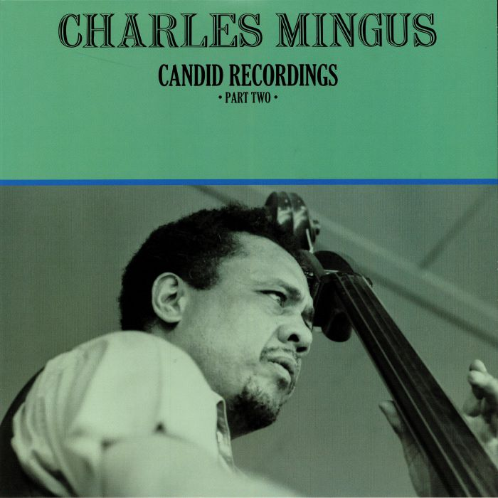 MINGUS, Charles - Candid Recordings: Part Two
