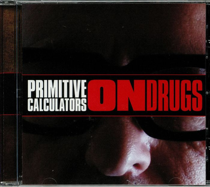 PRIMITIVE CALCULATORS - On Drugs