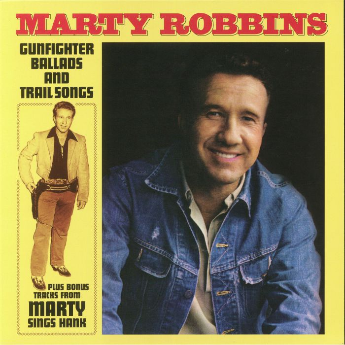 ROBBINS, Marty - Gunfighter Ballads & Trail Songs (reissue)