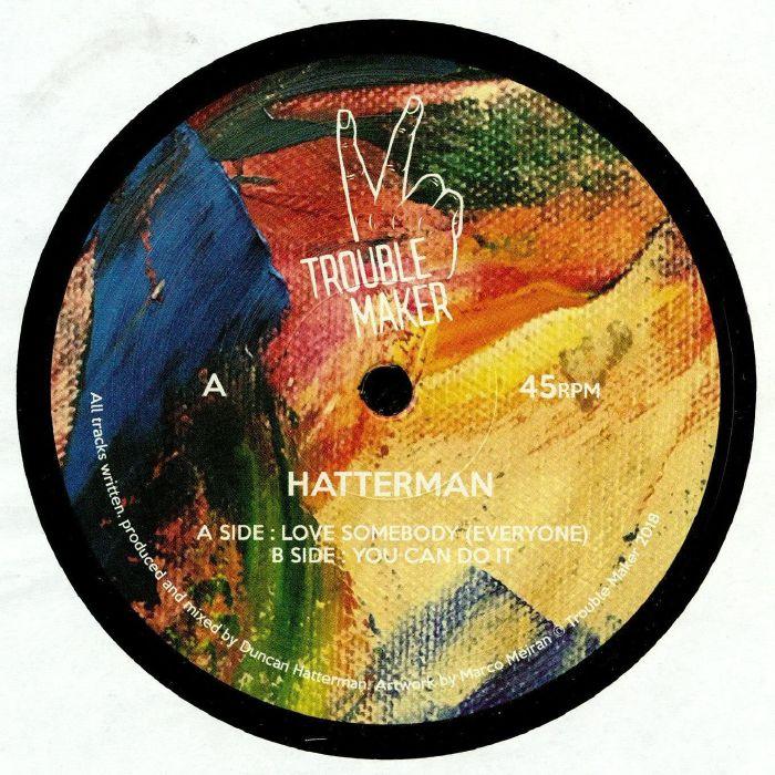 HATTERMAN - Love Somebody (Everyone)