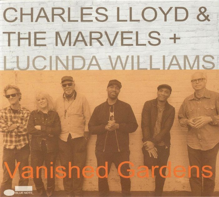 LLOYD, Charles/THE MARVELS/LUCINDA WILLIAMS - Vanished Gardens