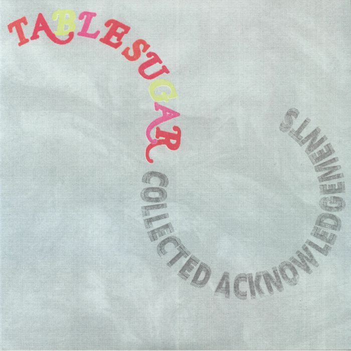 TABLE SUGAR - Collected Acknowledgements