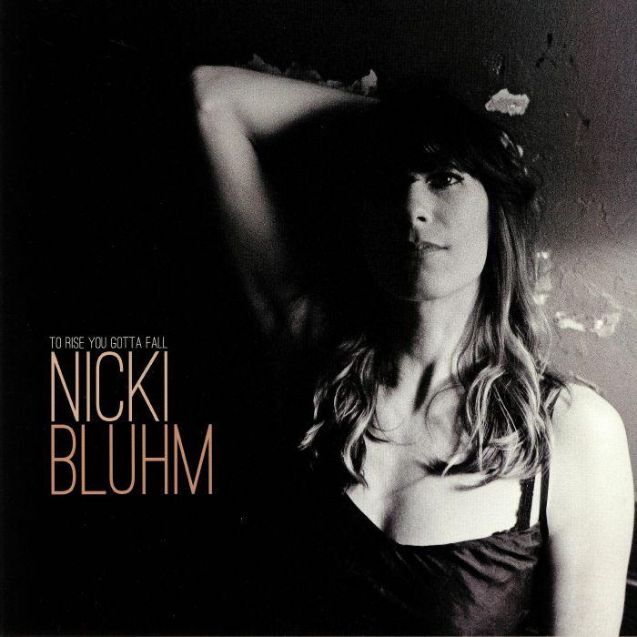 BLUHM, Nicki - To Rise You Gotta Fall