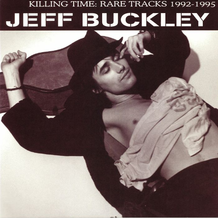 BUCKLEY, Jeff - Killing Time: Rare Tracks 1992-1995