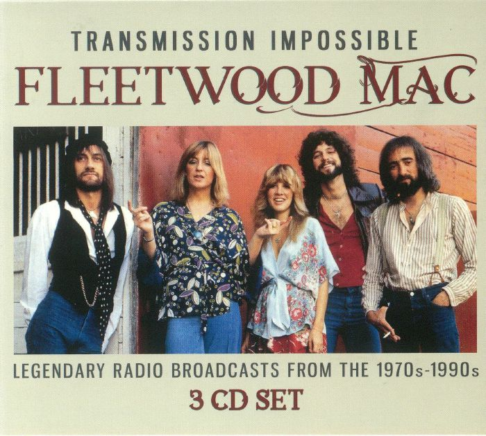 FLEETWOOD MAC - Transmission Impossible: Legendary Radio Broadcasts From The 1970s - 1990s