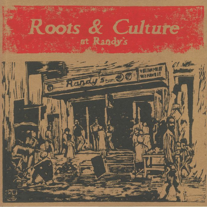 VARIOUS - Roots & Culture At Randy's