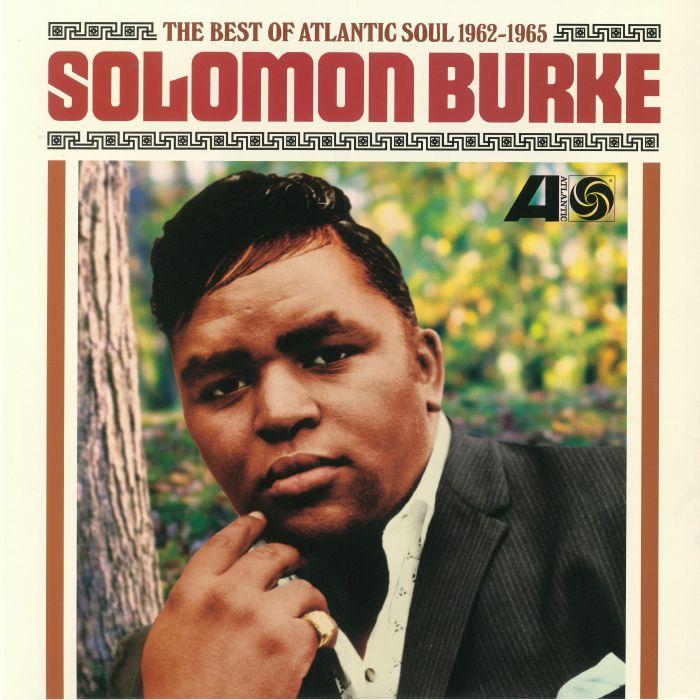 BURKE, Solomon - The Best Of Atlantic Soul 1962-1965