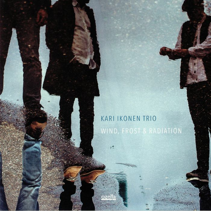 KARI IKONEN TRIO - Wind Frost & Radiation