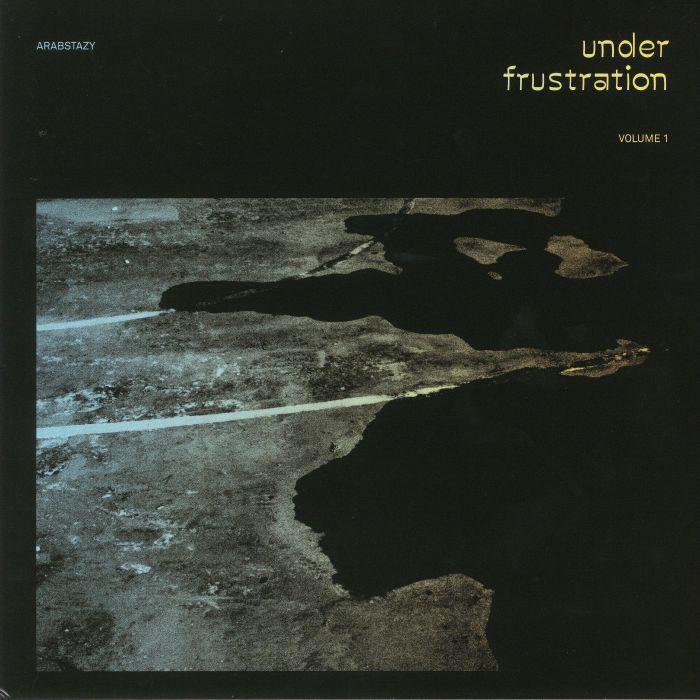ARABSTAZY/VARIOUS - Under Frustration Vol 1