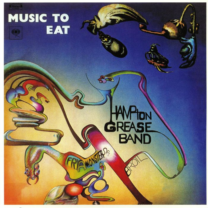 HAMPTON GREASE BAND - Music To Eat