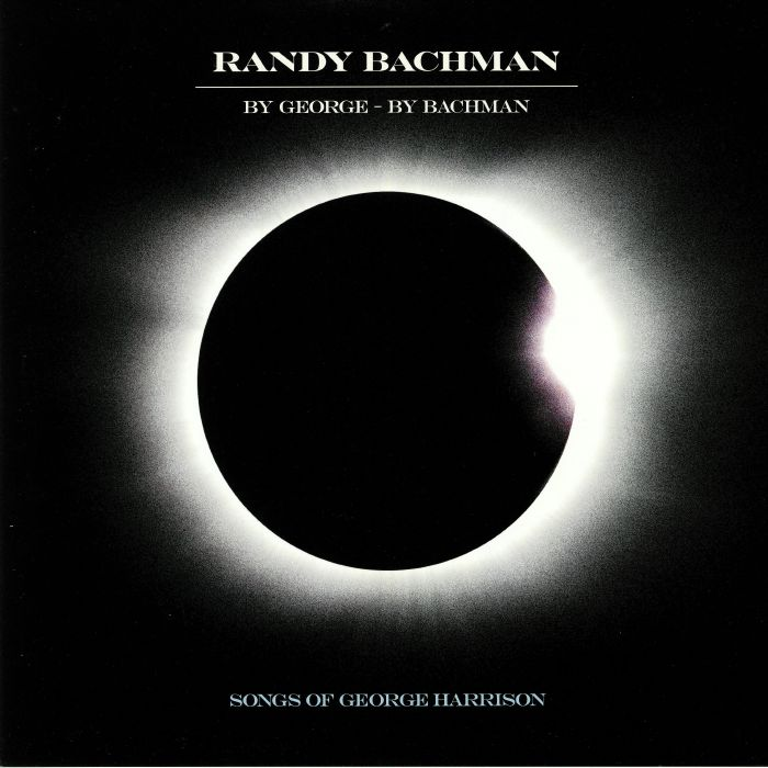 BACHMAN, Randy - By George By Bachman: Songs Of George Harrison