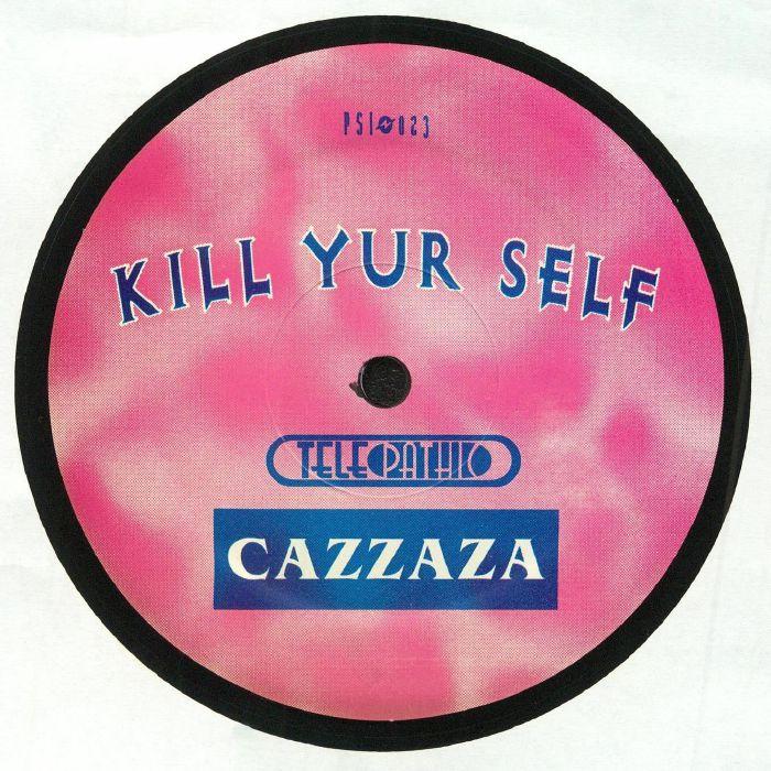 CAZZAZA - Kill Yur Self