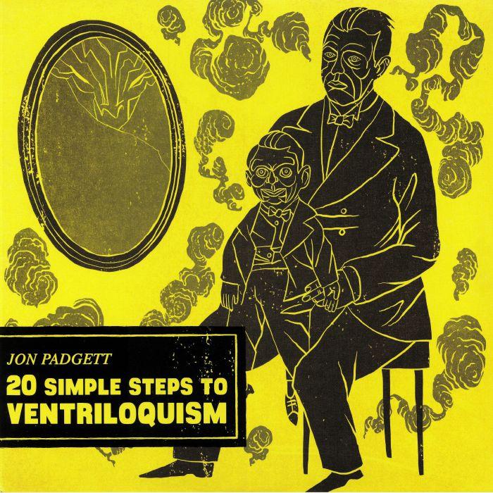 PADGETT, Jon - 20 Simple Steps To Ventriloquism