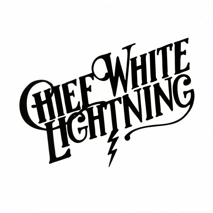 CHIEF WHITE LIGHTNING - Chief White Lightning