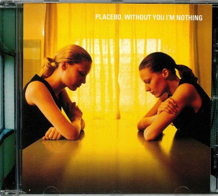 PLACEBO - Without You I'm Nothing (reissue)
