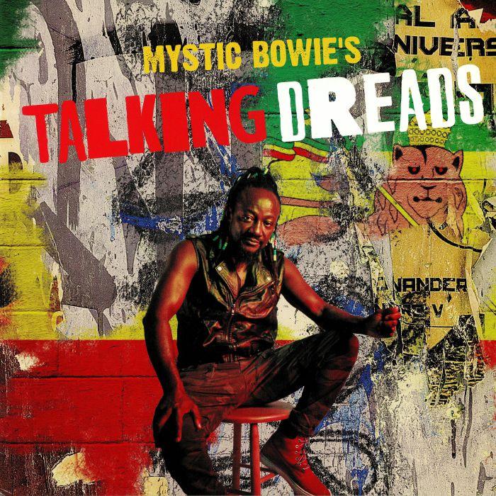 MYSTIC BOWIE - Mystic Bowie's Talking Dreads