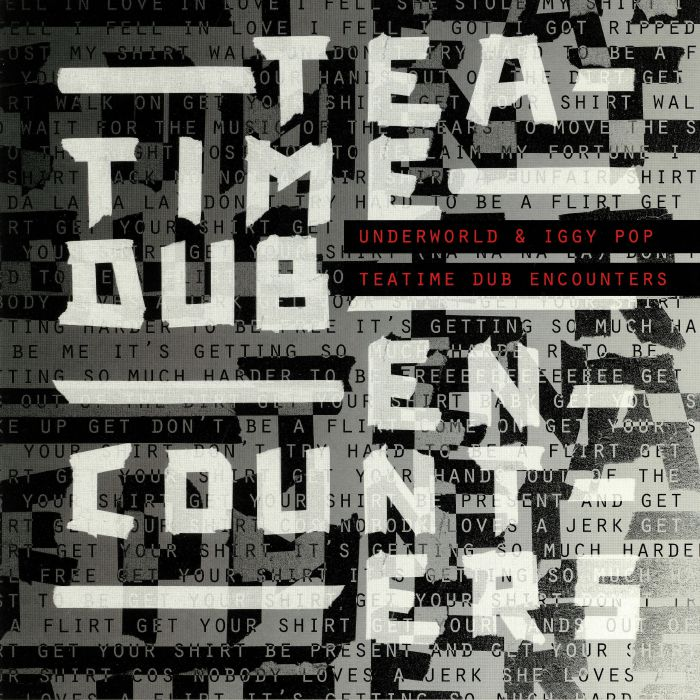 UNDERWORLD/IGGY POP - Teatime Dub Encounters