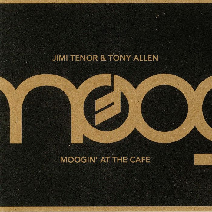 TENOR, Jimi/TONY ALLEN - Moogin' At The Cafe: OTO Live Series