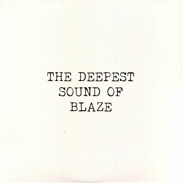 BLAZE - The Deepest Sound Of Blaze