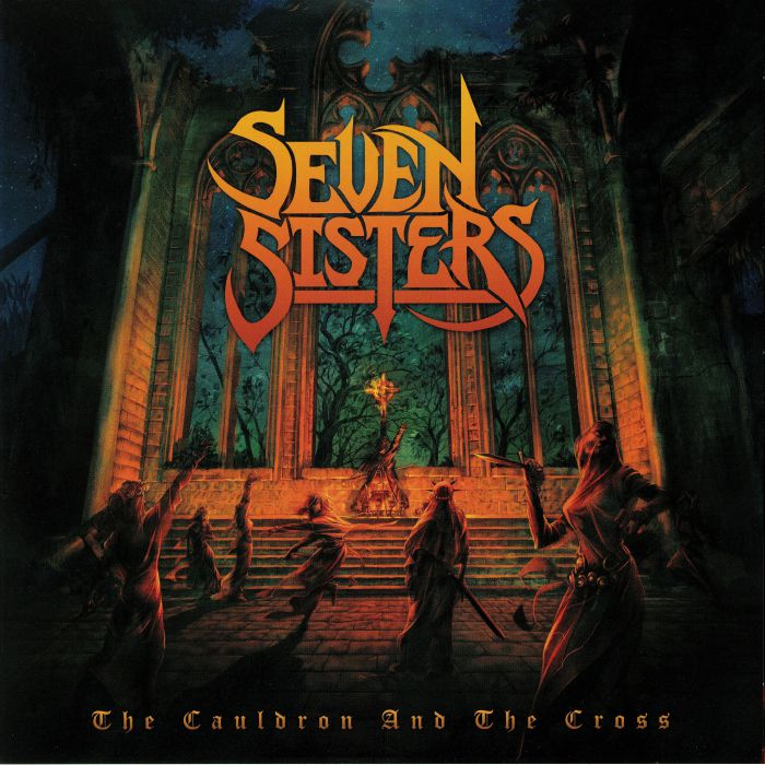 SEVEN SISTERS - The Cauldron & The Cross