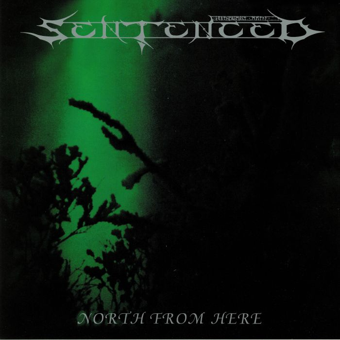 SENTENCED - North From Here (reissue)