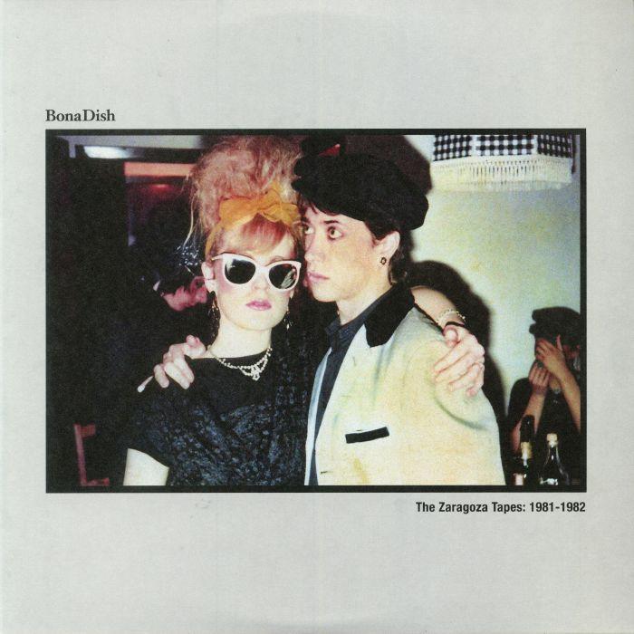 BONA DISH - The Zaragoza Tapes: 1981-1982 (reissue)