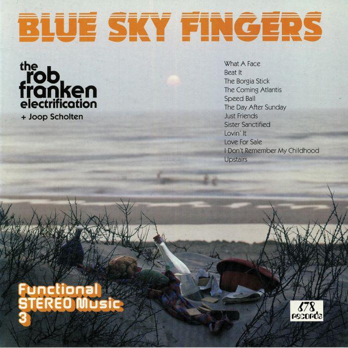 ROB FRANKEN ELECTRIFICATION, The/JOOP SCHOLTEN - Blue Sky Fingers
