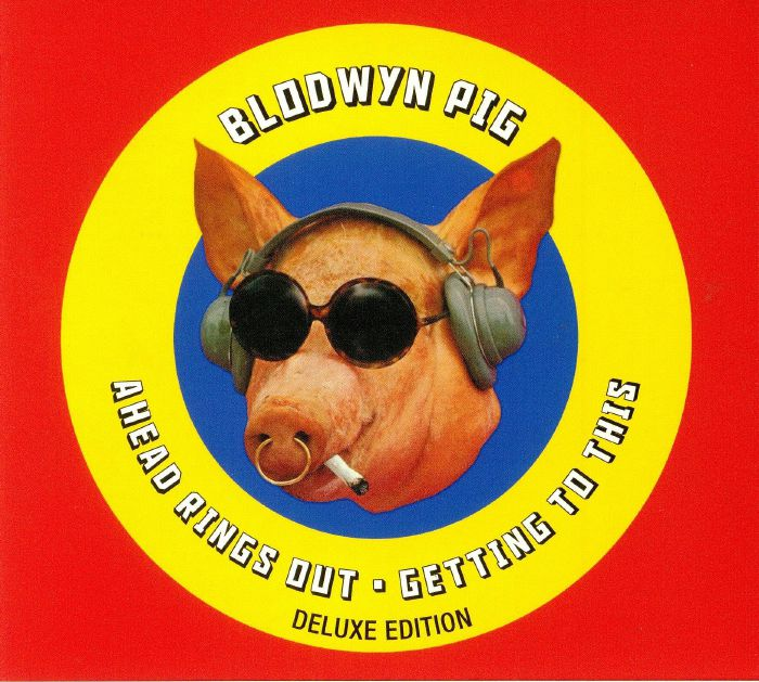 BLODWYN PIG - Ahead Rings Out/Getting To This (Deluxe Edition)