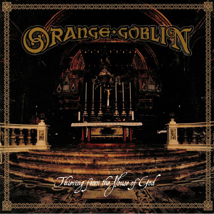 ORANGE GOBLIN - Thieving From The House Of God (reissue)